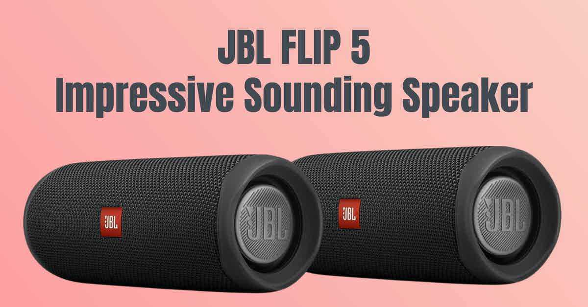 JBL Flip 5 Waterproof Portable Speaker Review 2021
